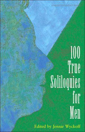 100 True Soliloquies for Men book written by Jennie Wyckoff