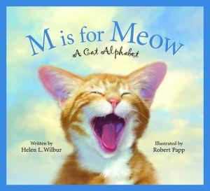 M is for Meow: A Cat Alphabet book written by Helen L. Wilbur