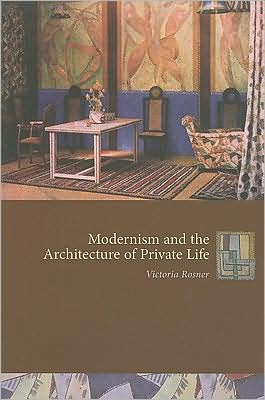 Modernism and the Architecture of Private Life book written by Victoria Rosner
