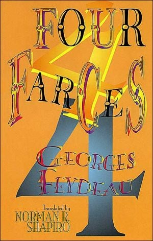 Four Farces book written by Georges Feydeau