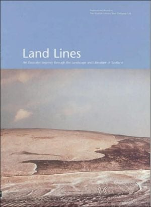 Land Lines: An Illustrated Journey Through the Literature and Landscape of Scotland written by The Scottish Literary Tour Company