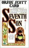 Seventh Son (Alvin Maker Series #1) book written by Orson Scott Card