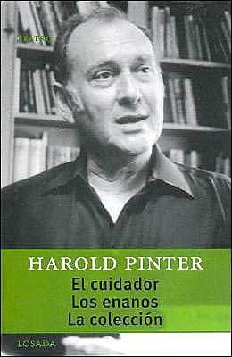 El cuidador, Los enanos, La coleccion (The Caretaker, The Dwarfs, The Collection) book written by Harold Pinter
