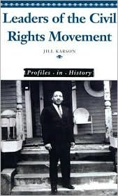 Leaders of the Civil Rights Movement book written by Jill Karson