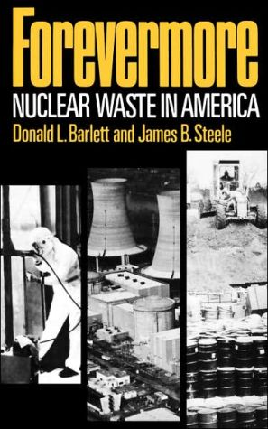 Forevermore: Nuclear Waste in America written by Donald L. Barlett