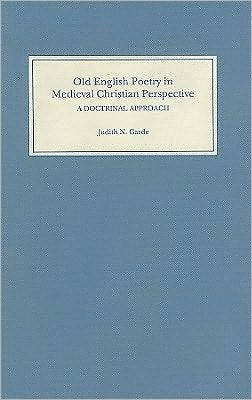 Old English poetry in medieval Christian perspective book written by Judith N. Garde