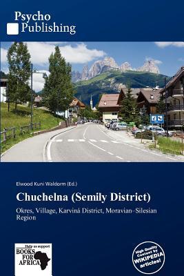 Chuchelna (Semily District) written by Elwood Kuni Waldorm