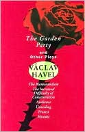 Garden Party and Other Plays book written by Vaclav Havel