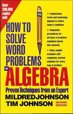 How to Solve Word Problems in Algebra, 2nd Edition book written by Mildred Johnson