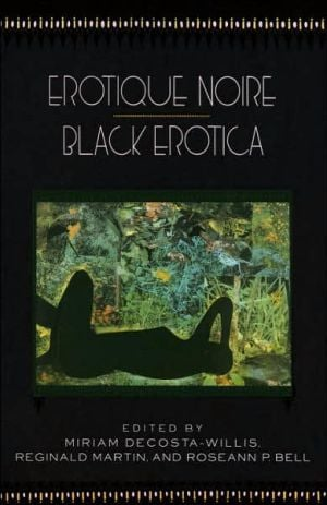 Erotique Noire: Black Erotica book written by Miriam Decosta-Willis