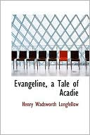 Evangeline: A Tale of Acadie book written by Henry Wadsworth Longfellow