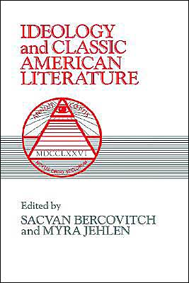 Ideology and Classic American Literature book written by Sacvan Bercovitch