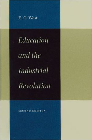 Education and the Industrial Revolution book written by E. G. West