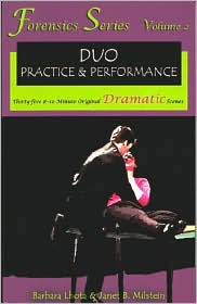 Forensics Series, Duo Practice and Performance: Thirty-Five 8-10 Minute Original Dramatic Scenes, Vol. 2 book written by Barbara Lhota