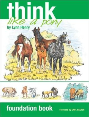 Think Like a Pony: Foundation Book book written by Lynn Henry