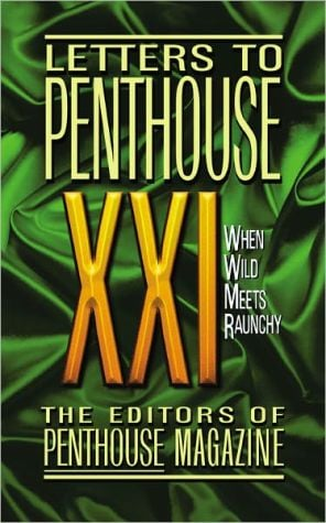 Letters to Penthouse XXI: When Wild Meets Raunchy book written by Penthouse International Staff