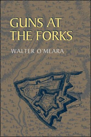 Guns at the Forks book written by Walter O'Meara