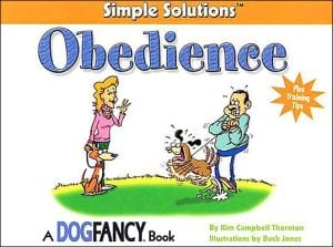 Obedience: A Simple Solutions Book book written by Kim Campbell Thornton