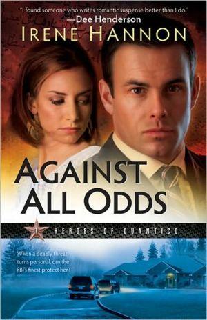 Against All Odds book written by Irene Hannon