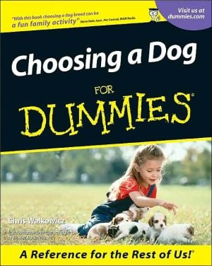 Choosing a Dog For Dummies book written by Chris Walkowicz