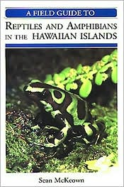 A Field Guide to Reptiles and Amphibians in the Hawaiian Island book written by Sean McKeown