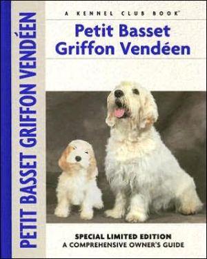 Petit Basset Griffon Vendeen (Comprehensive Owners Guides Series) book written by Jeffrey G. Pepper