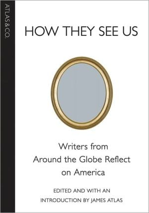 How They See Us: Meditations on America book written by James Atlas