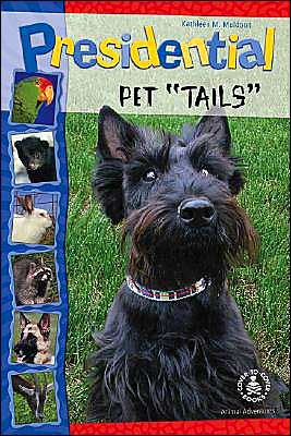 Presidential Pet Tails book written by Kathleen M. Muldoon