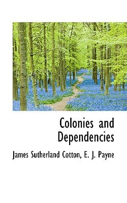 Colonies and Dependencies written by James Sutherland Cotton