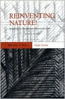 Reinventing Nature?: Responses to Postmodern Deconstruction book written by Michael E. Soule