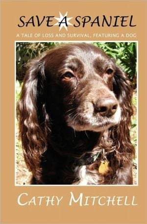 Save a Spaniel book written by Cathy Mitchell