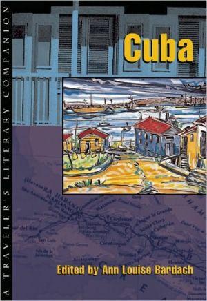 Cuba: A Traveler's Literary Companion, Vol. 1 book written by Ann Louise Bardach