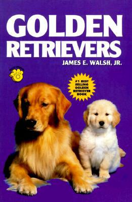 Golden Retrievers book written by James E. Walsh