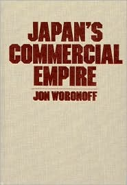 Japan's Commercial Empire book written by Jon Woronoff