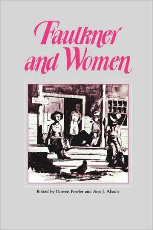 Faulkner And Women book written by Doreen Fowler