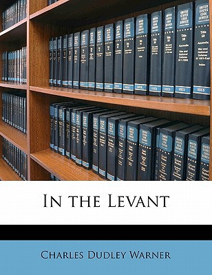 In the Levant book written by Warner, Charles Dudley