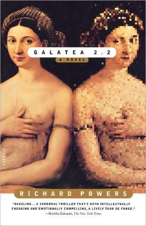 Galatea 2.2 book written by Richard Powers
