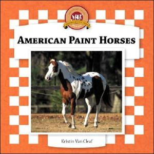 American Paint Horses book written by Kristin Van Cleaf