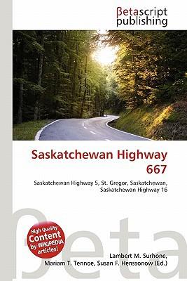 Saskatchewan Highway 667 written by Lambert M. Surhone