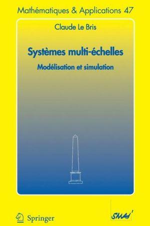 Syst mes multi- chelles book written by Claude Le Bris