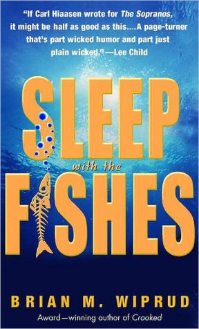 Sleep with the Fishes book written by Brian M. Wiprud