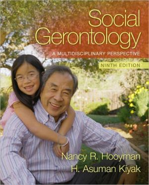 Social Gerontology: A Multidisciplinary Perspective book written by Nancy Hooyman