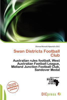 Swan Districts Football Club written by Dismas Reinald Apostolis