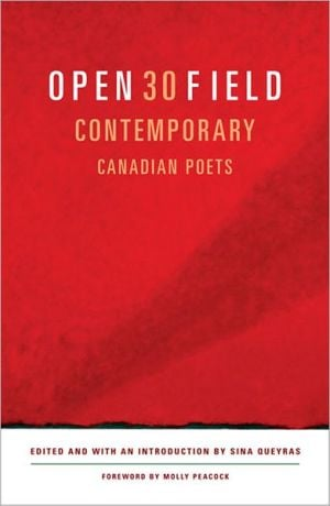 Open Field: 30 Contemporary Canadian Poets book written by Sina Queyras