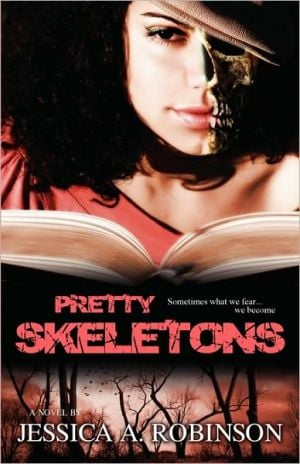 Pretty Skeletons (Peace In The Storm Publishing Presents) book written by Jessica A. Robinson