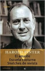 El amante, Escuela nocturna, Sketches de revista (The Lover, Night school, Revue Sketches) book written by Harold Pinter