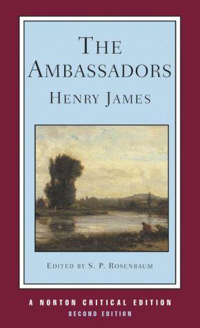The Ambassadors: A Norton Critical Edition book written by Henry James