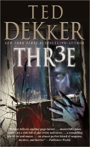 Three (Thr3e) book written by Ted Dekker