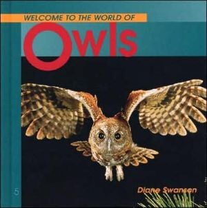 Welcome to the World of Owls book written by Diane Swanson