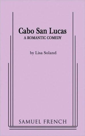 Cabo San Lucas book written by Lisa Soland